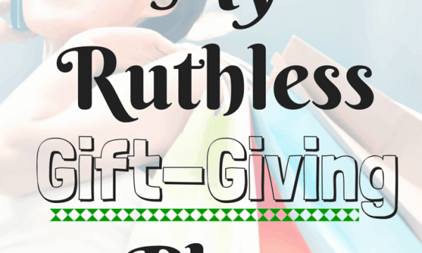 Tight budget for gifts this year? My Ruthless Gift Giving Plan this year to slash my expenses on gifts!