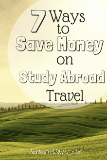7 Ways to Save Money on Study Abroad Travel