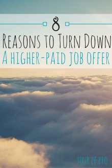 8 Reasons to Turn Down a Higher-Paid Job Offer