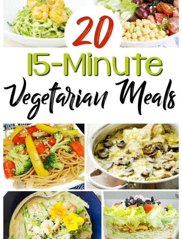 20 Delicious, Easy 15 Minute Vegetarian Meals