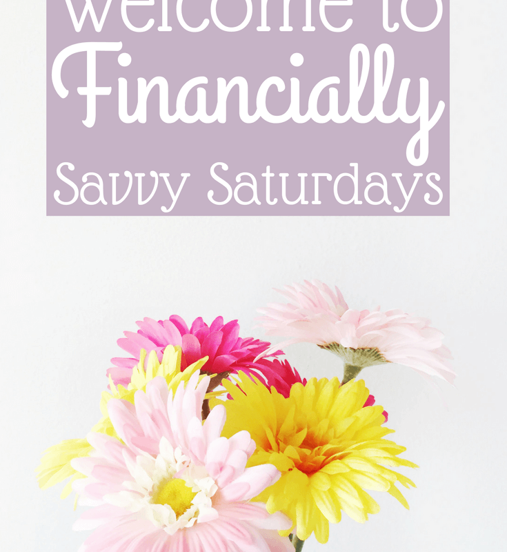 Welcome to Financially Savvy Saturday!
