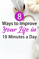 How to Improve Your Life in 10 Minutes a Day