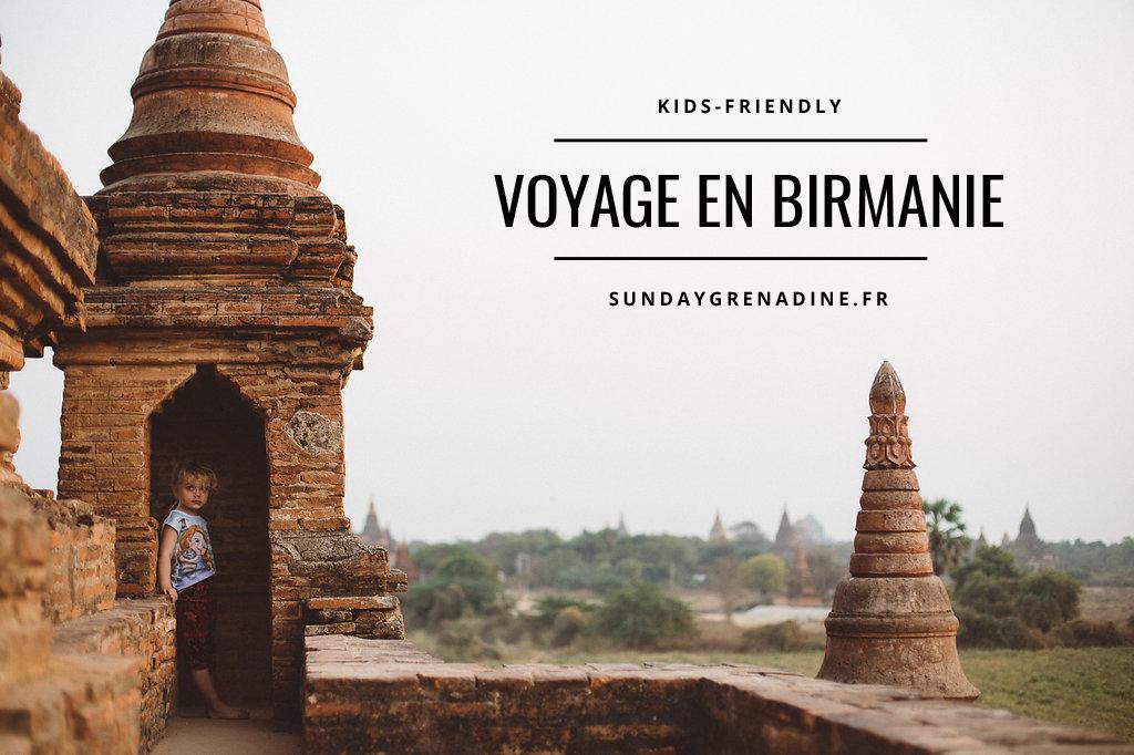 Le voyage kids-friendly en Birmanie de Marie et ses blonds - Blog famille Sunday Grenadine