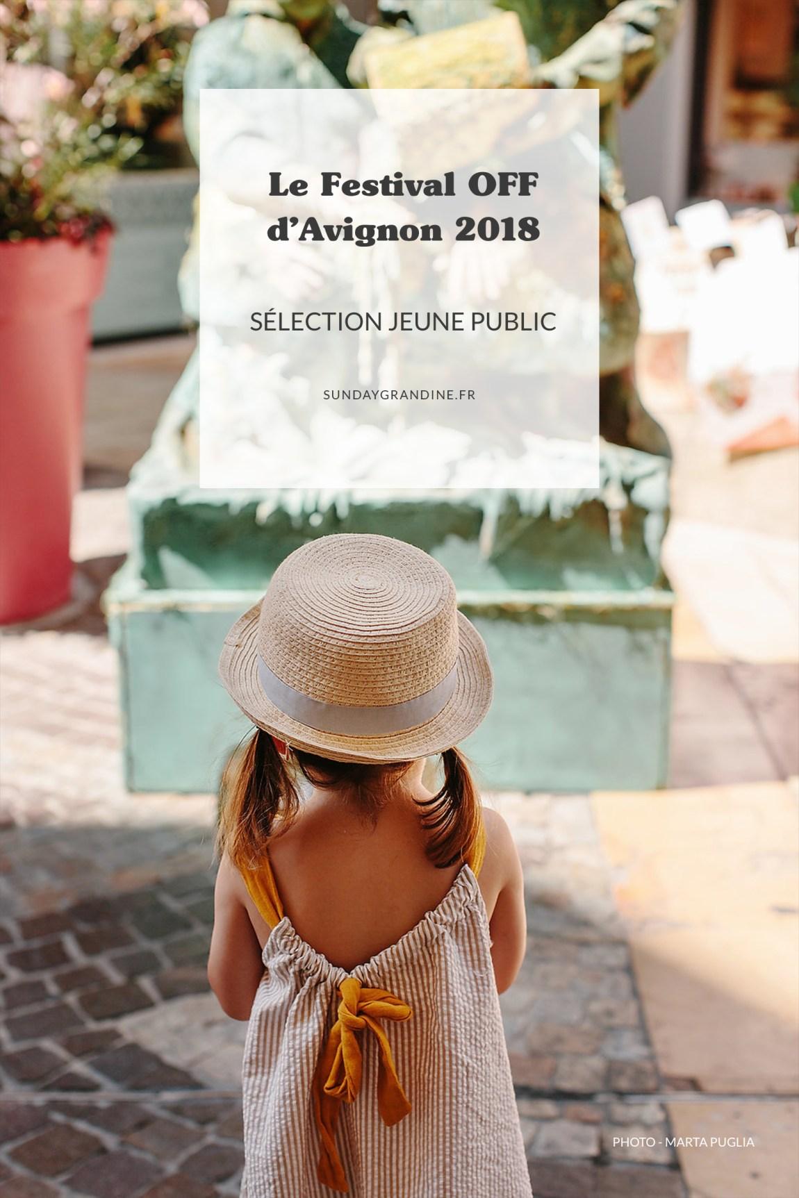 Festival OFF d'Avignon 2018 - Sélection Jeune Public - Blog famille Sunday Grenadine