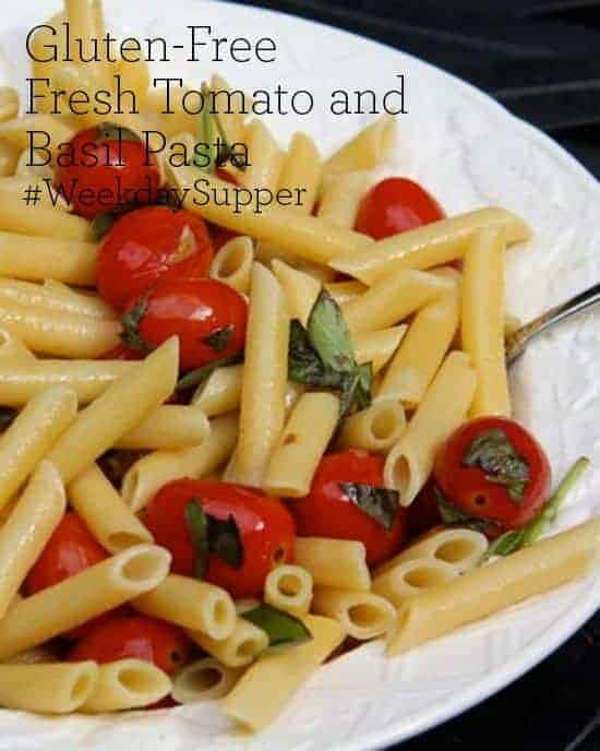 Gluten-Free Fresh Tomato and Basil Pasta #WeekdaySupper