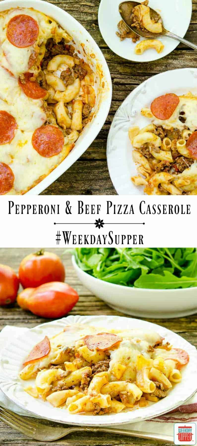 Pepperoni and Beef Pizza Casserole is loaded with macaroni and topped with mozzarella cheese. Serve it with a simple green salad for delicious meal. #WeekdaySupper