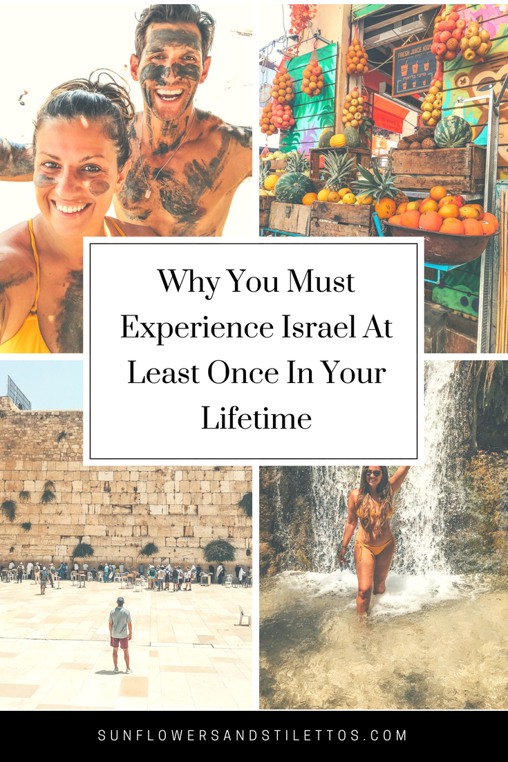 Why You Must Experience Israel At Least Once In Your LifetimeWhy You Must Experience Israel At Least Once In Your Lifetime