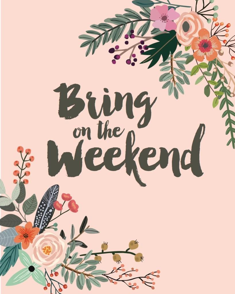 Free-Printable-Bring-On-The-Weekend