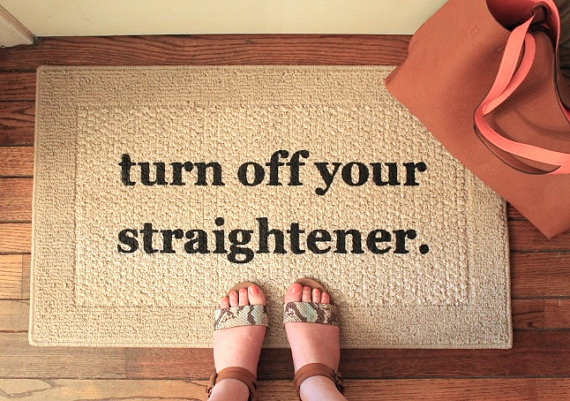 turn off your straightener doormat