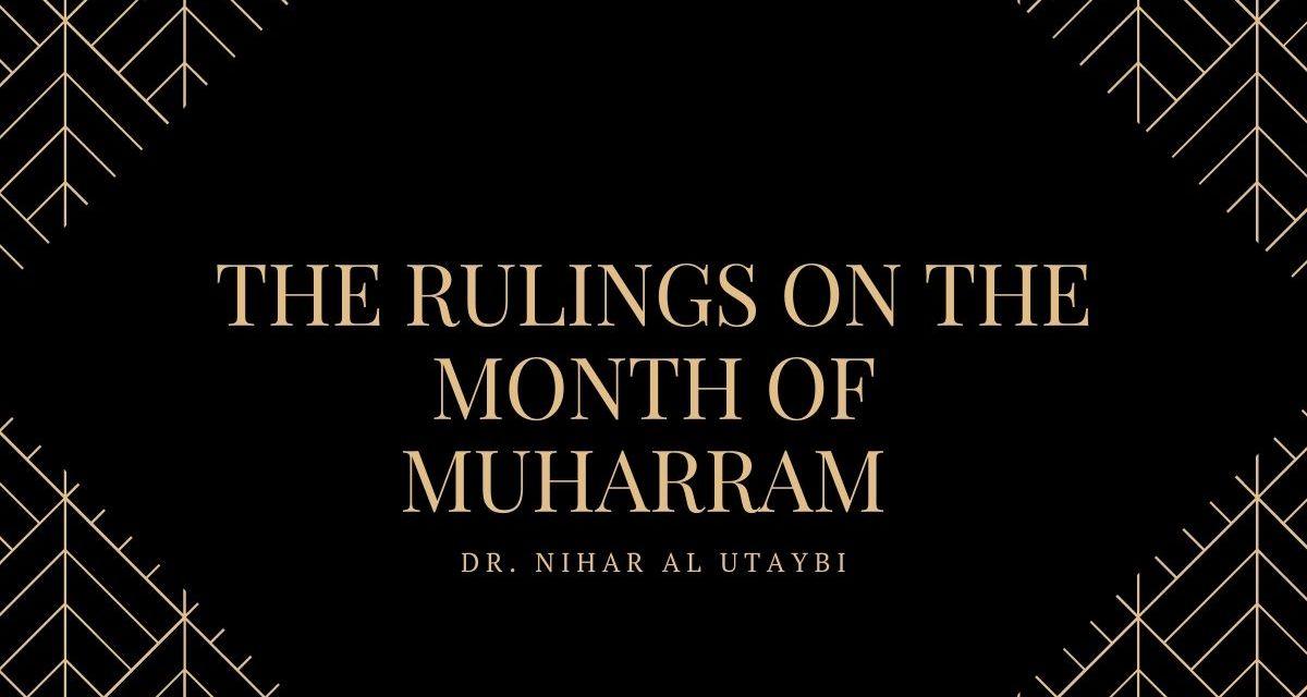 Rulings Related to The Month of Muharram – Dr. Nahar al Utaybi