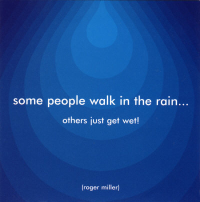 rain-roger-miller-some people walk in the rain. others just get wet!