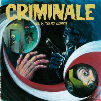 Various – Criminale – Vol. 3, Colpo Gobbo 70's Italian Soundtrack, Psychedelic, Jazz-Funk, Electronic Funk Soul Music Album Compilation