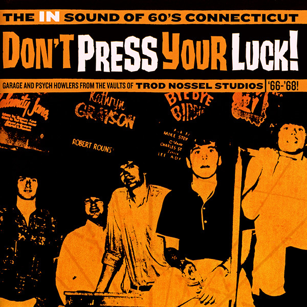 Various – Don't Press Your Luck! The In Sound Of 60's Connecticut, Garage Rock Psychedelic Music Compilation