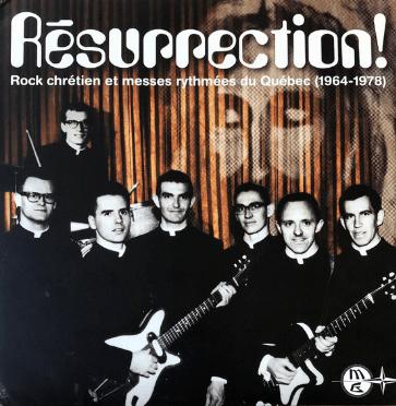 Various – Résurrection! Rock Chretien Et Messes Rythmees Du Quebec (1964-78) Music 60s Pop Acid Canada Music Album Compilation