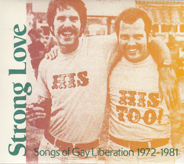 Various – Strong Love: Songs Of Gay Liberation 1972-1981 – Rock, Latin, Funk / Soul, Pop Music Album Compilation