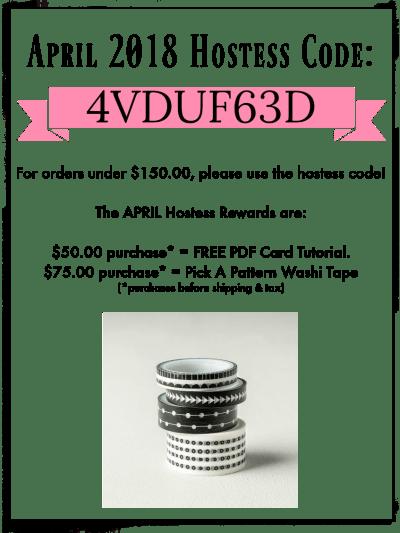 April Hostess Code 4VDUF63D $75 Order receive a free Pick a Pattern Washi Tape