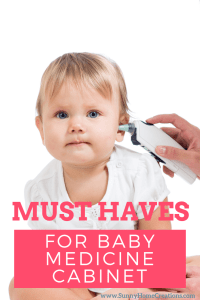 Must Haves for baby medicine cabinet.