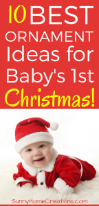 10 Best Ornament ideas for baby's first Christmas!