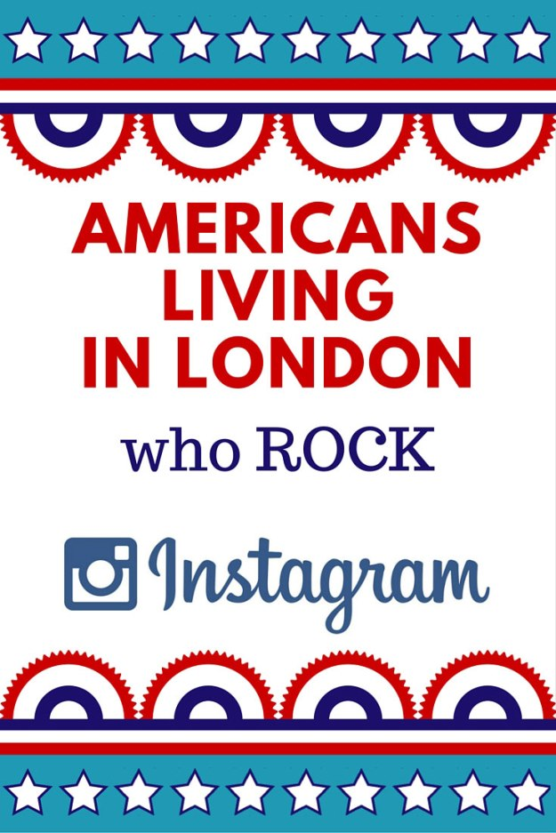 Americans living in London who ROCK Instagram