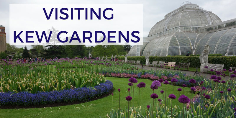 Tips for Visiting Kew Gardens in London