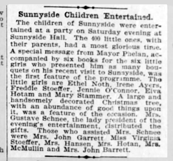 Christmas Party at Sunnyside Hall. Mayor Phelan had recently paid a visit to Sunnyside, and left some gifts behind for this event. SF Call, 25 December 1899.