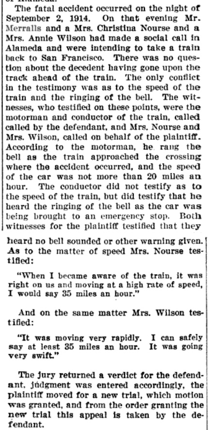 A description of what happened when W.A. Merralls was hit by a Southern Pacific train in Alameda. From The Pacific Reporter, vol.186, p.778, 6 Jan 1920.