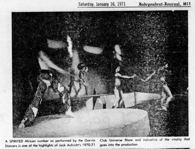 San Rafael Daily Independent Journal, 16 Jan 1971. The Garvin Dancers in the Club Universe Show. An 'ethnic' dance piece. Newspapers.com.