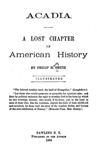 Title page, Acadia: A Lost History by Philip H Smith, 1884. Google Books.