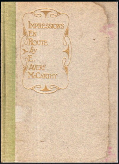 "1928. Cover of ""Impressions En Route"" a privately published travelogue by E Avery McCarthy."