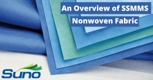 An Overview of SSMMS Nonwoven Fabric