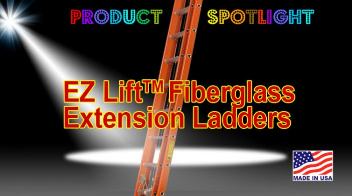 product spotlight on easylift fiberglass extension ladders