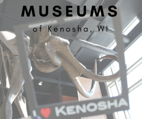 MUSEUMS of Kenosha, WI