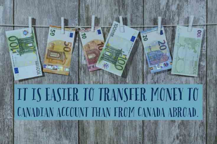 It is easier to send money from a canadian account than from Canada.