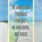 10 Amazing Things To Do In Holbox, Mexico