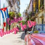 10 Of The Best Things To Do In Cuba, Havana In 2018