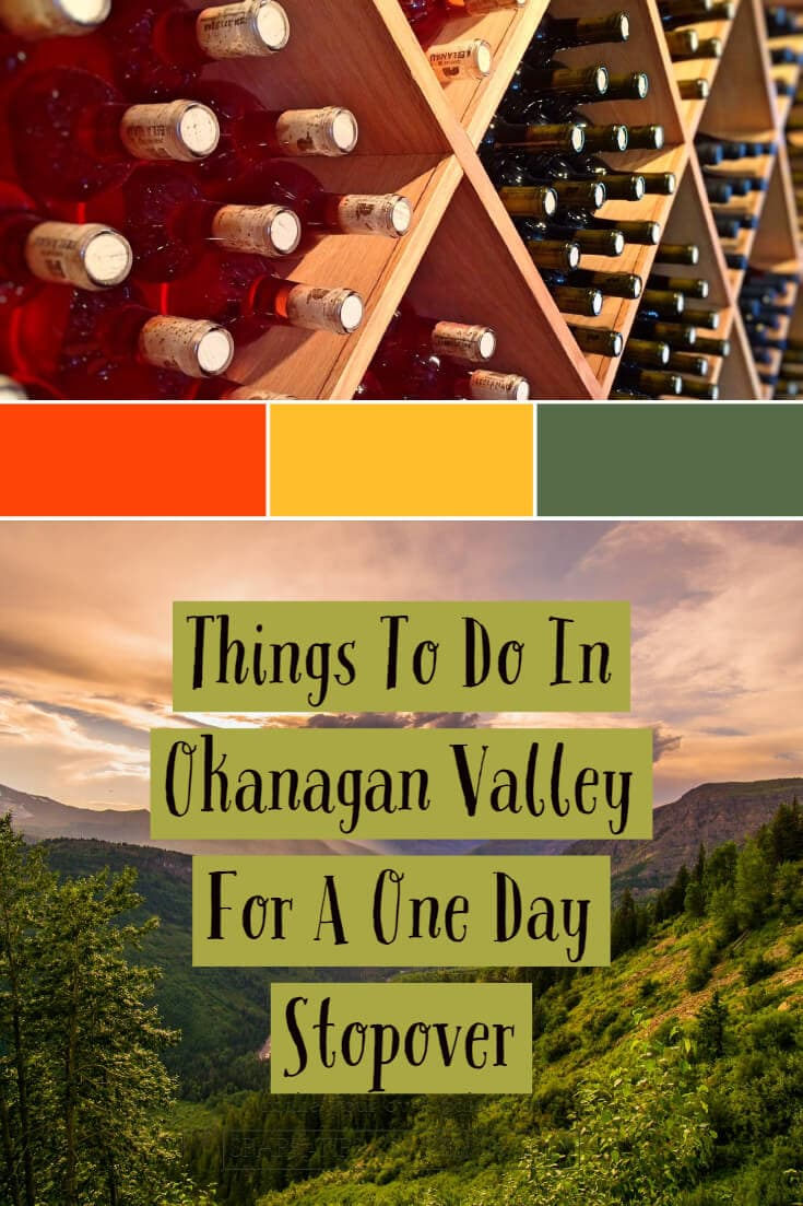 Things To Do In Okanagan Valley For A One Day Stopover