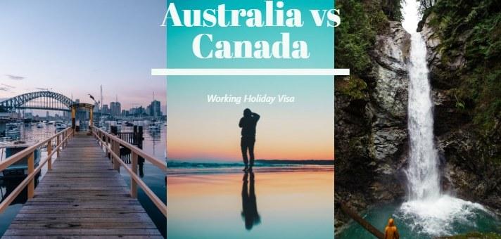 Australia vs Canada Working Holiday Visa