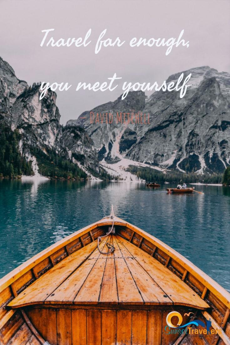 Travel far enough, you meet yourself - David Mitchell