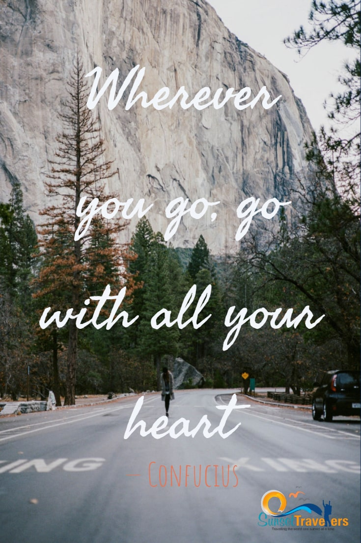 100 Best Inspirational Travel Quotes That Will Leave You With Wanderlust - Wherever you go, go with all your heart. - Confucius