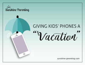 """Giving Kids' Phone a """"Vacation"""""""