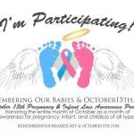 October 15th Pregnancy and Infant Loss Day of Remembrance – Share your story