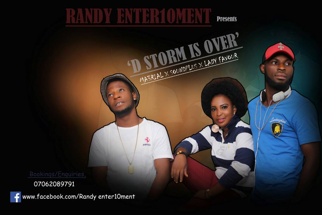 DOWNLOAD: Ma3rial X SoundPlus X Lady Favour   _ D Storm is over