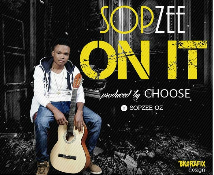 DOWNLOAD : Sopzee _ On It Prod  by Choose MP3