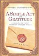 a-simple-act-gratitude-how-learning-say-thank-john-kralik-paperback-cover-art