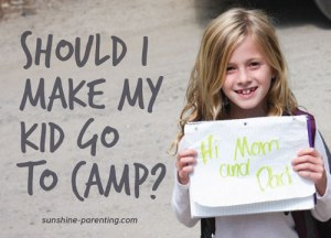 Should I Make my Kid go to Camp?