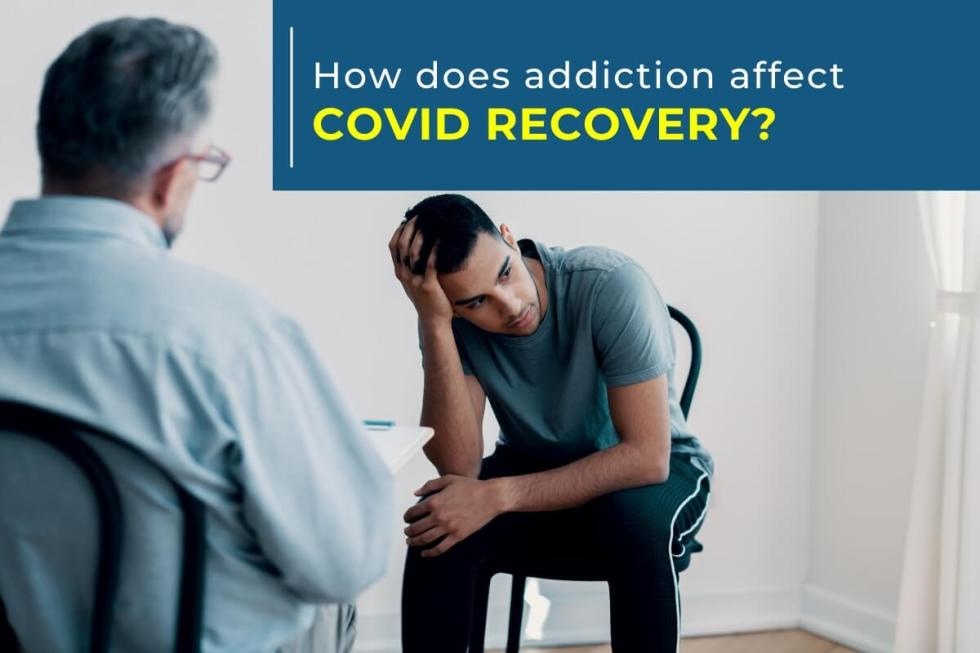 How Addiction Habits Negatively Impact on COVID Recovery
