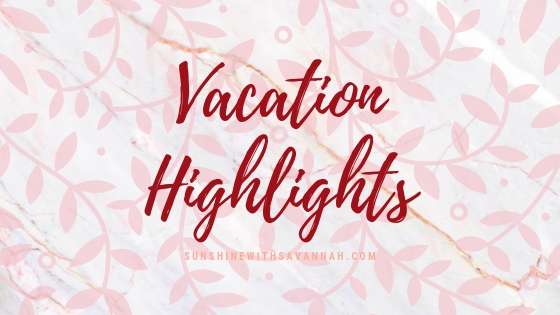 Vacation Highlights 2019