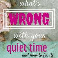Here's What's Wrong with Your Quiet Time (and how to fix it)