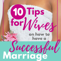 10 Tips for Wives on how to have a Successful Marriage