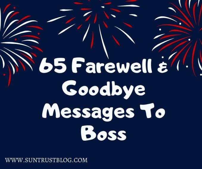 65 Farewell and Goodbye Messages To Boss